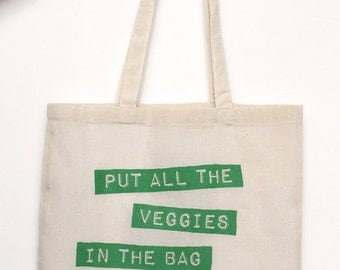 "Screen Printed Tote Bag Natural Cotton, Eco Friendly, ""Put All the Veggies in the Bag and No One Will Get Hurt"""