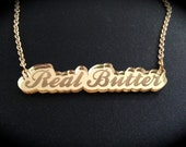 Real Butter Script Gold Mirror Acrylic Necklace