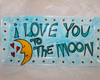 Hand painted ceramic LOVE YOU to the Moon jewelry dresser dish plate