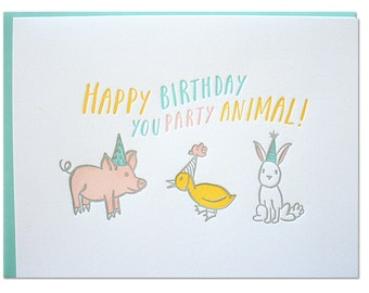 Party Animal Birthday Card / Happy Birthday / Letterpress Card with Piglet, Duck, and Bunny Rabbit Wearing Party Hats