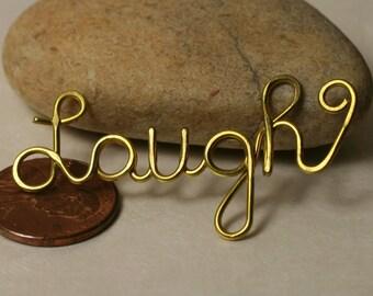 Handmade gold tone LAUGH pendant drop connector link. one piece (item ID GTlaugh106)