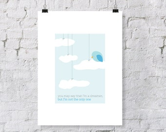"""John Lennon Inspired """"You May Say that I'm a Dreamer but I'm Not the Only One""""  - nursery art print"""