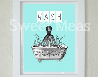 Instant Download Art - Octopus Print - Bathroom - Printable Art - Wash Sign - Nautical Decor - Print At Home - AQUA - Digital Download -