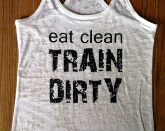 Eat Clean Train Dirty Workout Burnout Racerback Fitness Tank Top Gym Clothes 9 Colors 5 Sizes