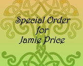 Special Order for Jamie Price