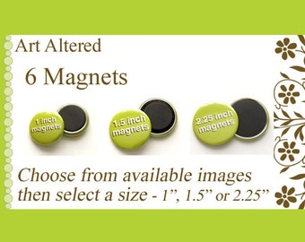"""Your Choice 6 MAGNETS choose from available images in 1"""", 1.5"""" or 2.25"""" size party favors stocking stuffers shower office gifts flair fridge"""