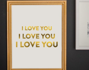 Gold Foil Print - I Love You - Inspirational Print - Typography - 8x10 by Le Papier Studio