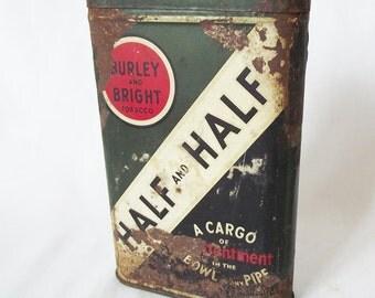 Vintage Tobacco Tin - Half and Half - Burley and Bright - Pipe Tobacco