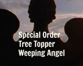Reserved for Star Buzz-Weeping Angel Tree Topper