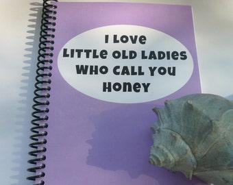 original art design book  i love little old ladies who call you honey  2014