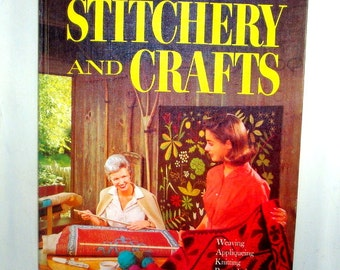 Stitchery and Crafts, Better Homes and Gardens, Vintage Craft Book, Weaving, Applique, Knitting, Paper Designs, Mosaics, Bazaar   (428-14)