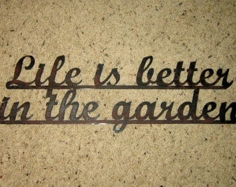 Life is Better in the Garden-Metal ARt-home decor-wall art-garden art
