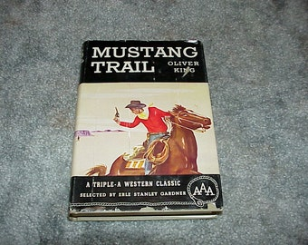 1960--Mustang Trail--Western--By Oliver King--Triple A Western Classic--HC/DJ--Erle Stanley Gardner