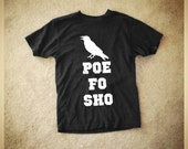 READY to SHIP Poe Fo Sho T shirt Edgar Allan Poe unisex adult sizes S to XL Nevermore the Raven