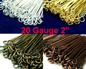 Eye Pins 20 Gauge 2 Inches 50mm Heavy Strong -Gold, Silver Antique Brass, Antique Copper  - 100pcs - Pick Finish