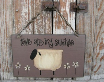 Primitive Ewe are my Sunshine Sheep with Daisies Hand Painted Wooden Sign GCC5108