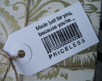 Paper Tags - (Set of 20) Made Just For You, because you're PRICELESS