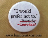 i would prefer not to - congress (herman melville, bartleby the scrivener) - pinback button badge