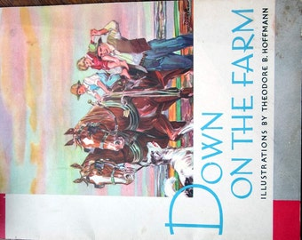 SALE 1936 Down on the Farm. -Beautifully Illustrated by Theodore B Hoffmann Whitman Publishing