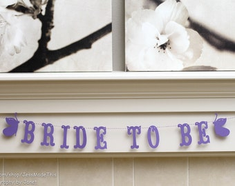 Bride to Be Banner - Custom Colors - Butterfly Bridal Shower, Wedding Decoration or Photo Prop