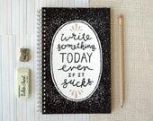 Spiral Notebook, Journal - Write Something
