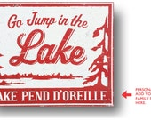 Custom- Go Jump in the Lake sign- 24 x 30  Add your lake name or family name.