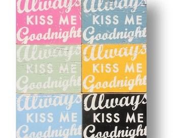 "Always Kiss Me Goodnight ""Fun Size"" 7 x 9.5"