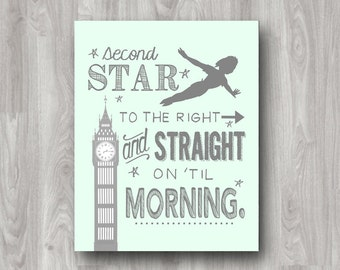 Peter Pan - Second Star to the Right and Straight on 'Til Morning Digital Printable - Custom Colors Available