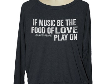 Shakespeare quote - If music be the food of love, play on womens raglan American Apparel slouchy pullover - size sm med lg skip n whistle