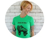 """Funny Roller Derby Shirt, """"In Quad We Trust"""", Kelly Green, Money, Short Sleeved Fitted Ladies Clothing, Hand Printed, Screenprinted Shirt"""