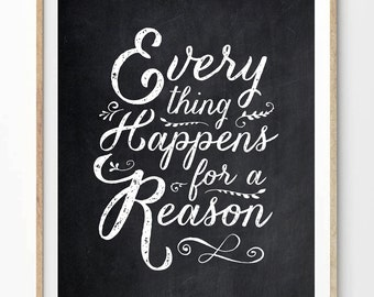 Everything Happens For A Reason - ( 8x10 on A4 ) Inspiring quote Chalkboard typography art poster print.