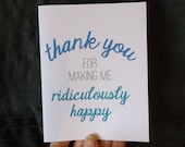 Thank you for making me ridiculously happy - in blue or gray, note card for men, husbands, wife, girlfriend, boyfriend, friend