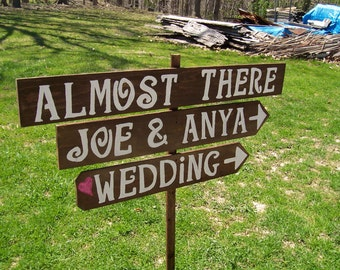 almost there sign / rustic wedding signs / ceremony sign /reception sign / wedding decor / beach decor / custom signs /personalized signs
