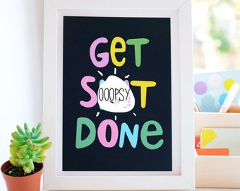 SALE  65% OFF Get Sh*t Done Motivational Print