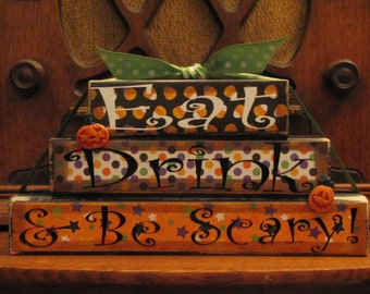 Halloween Decor, Halloween Sign, Fall Decor, Fall Sign, Eat, Drink and Be Scary Stacker