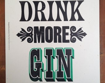 Drink More Gin 2 color letterpress print