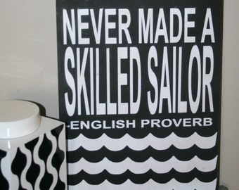 Inspirational Sign  A smooth sea never made a skilled sailor 12x18 customizeable sign Choose Your Colors  Home Decor English Proverb Sign