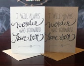 I Will Always Wonder 5x7 Folded Greeting Card, blank inside, Bamboo card stock/ recycled Kraft card stock available