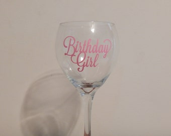 The perfect gift for the birthday girl- Birthday Girl Wine Glass