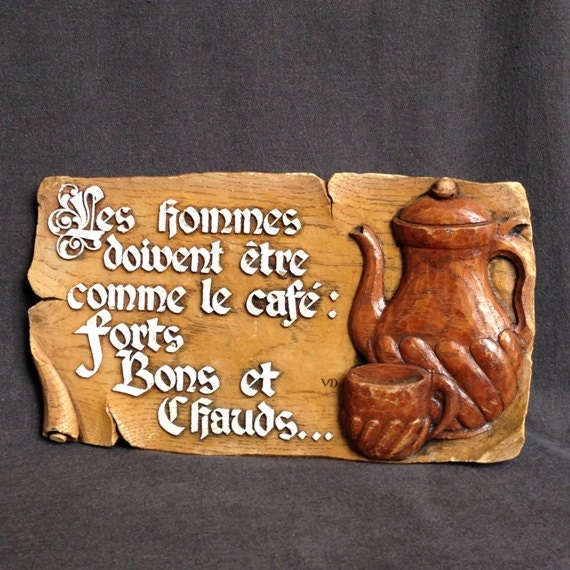 Men must be just like coffee... Fun French proverb plate.
