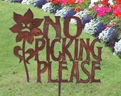 No Picking the Flowers Metal Yard or Garden Stake Sign