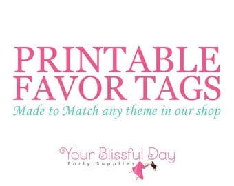 Made to Match Personalized PRINTABLE Favor Tags (Any theme in our shop)