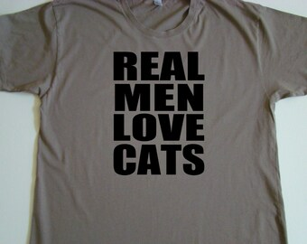Real Men LOVE CATS Tee shirt - Man cat lover Christmas gift, American Apparel Power Wash Tee -S,M,L,XL (7 color choice)