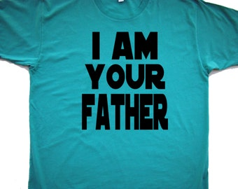I Am Your Father Tee shirtFather's day Gift for Dad- American Apparel Power Wash Tee -XS- 2XL (White, New Silver, Red Punch)