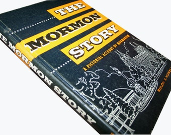 Vintage The Mormon Story A Pictorial Account of Mormonism Rulon S. Howells 1962