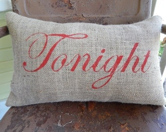 TONIGHT NOT TONIGHT Double Sided Reversible Bachelorette Party Wedding Anniversary Burlap Throw Accent Pillow Custom Colors Available Gift