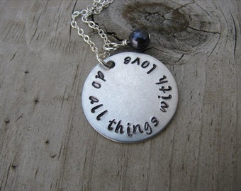 "Inspiration, Hand-Stamped Necklace- ""do all things with love"" with an accent bead in your choice of colors"