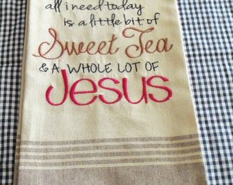 All I Need is A Little Bit of Sweet Tea and A Whole Lot of Jesus