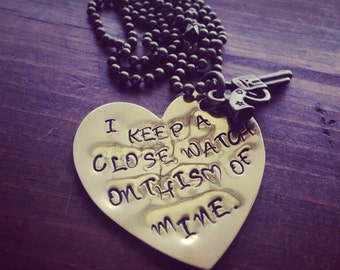 Hand Stamped Brass Necklace with I Keep A Close Watch On This Heart of Mine