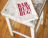 Christmas Tea Towel - Hand Printed Organic Flour Sack - Bah Humbug